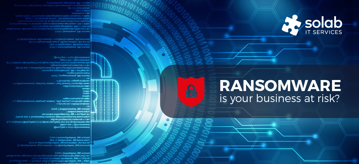 Ransomware is your business at risk?